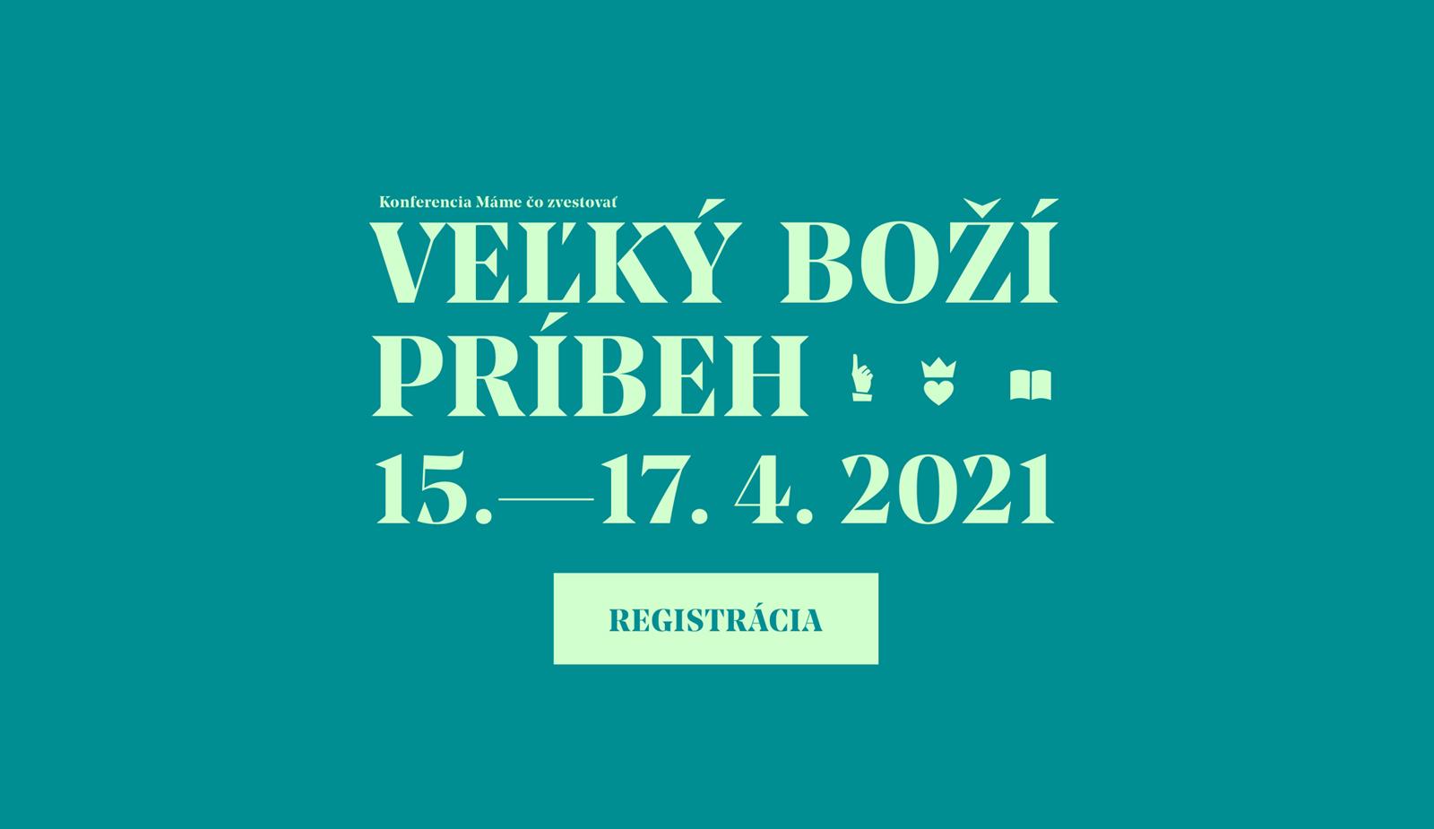 Konferencia Máme čo zvestovať - Veľký Boží príbeh 2021